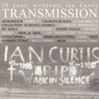 Transmission - Tribute to Ian Curtis